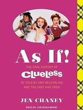 As If! : The Oral History of Clueless As Told by Amy Heckerling and the Cast...