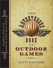 The Adventurous Book of Outdoor Games: Classic Fun for Daring Boys and-ExLibrary