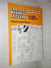 ENGLISH BUSINESS LETTERS F W King D Ann Cree Revised by David O Gorman Longman