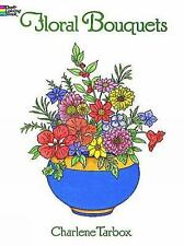 Dover Nature Coloring Book: Floral Bouquets Coloring Book by Charlene Tarbox...