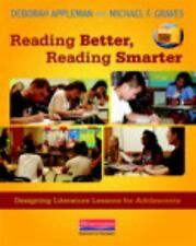 Reading Better, Reading Smarter: Designing Literature Lessons for Adolescents b