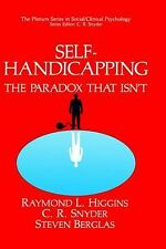 Social - Clinical Psychology: Self-Handicapping : The Paradox That Isn't by...