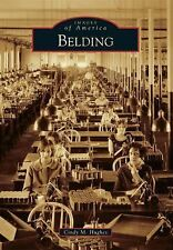 Belding (Michigan) by Cindy M. Hughes (2014) Images of America Series