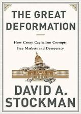 The Great Deformation: The Corruption of Capitalism in America, David Stockman,