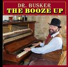 DR BUSKER C.D. THE BOOZE UP