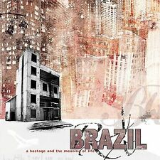 Brazil - Hostage And The Meaning Of Lif (2004) - Used - Compact Disc