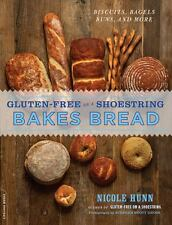 Gluten-Free on a Shoestring Bakes Bread : Biscuits, Bagels, Buns, and More by...