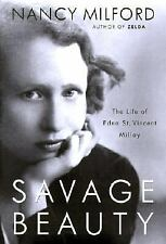 Savage Beauty : The Life of Edna St. Vincent Millay by Nancy Milford (2001, Hard