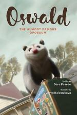 Oswald, the Almost Famous Opossum by Sara Katherine Pascoe (2016, Paperback)