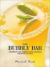 The Bubbly Bar : Champagne and Sparkling Wine Cocktails for Every Occasion by...