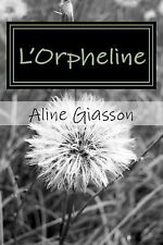 L' Orpheline by Aline Giasson (2014, Paperback)