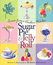 Sugar Pie and Jelly Roll : Sweets from a Southern Kitchen by Robbin Gourley (200