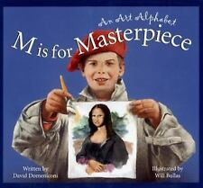 Art and Culture Ser.: M Is for Masterpiece : An Art Alphabet by David...