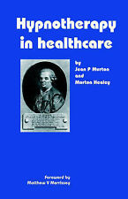 Hypnotherapy in Healthcare,by Jean P. Murton), Morton Healey, M.V. Morrissey