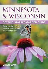 Minnesota & Wisconsin Getting Started Garden Guide: Grow the