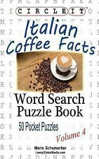 Circle It, Italian Coffee Facts, Word Search, Puzzle Book by Maria Schumacher...