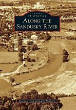 Images of America: Along the Sandusky River by Larry Michaels and Brandon...