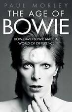 ** NEW ** : The Age of Bowie by Paul Morley (Hardback, 2016)