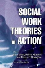 Social Work Theories in Action by Kieran O'Donoghue, Mary Nash and Robyn...