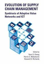 Evolution of Supply Chain Management: Symbiosis of Adaptive Value Networks and I