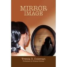 Mirror Image by Trenia D. Coleman (2008, Hardcover)