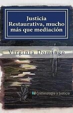 Justicia Restaurativa, Mucho Ms Que Mediacin by Virginia Domingo (2013,...