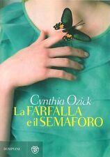 La farfalla e il semaforo. Romanzo di Cynthia Ozick - Ed. Bompiani