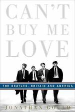 Can't Buy Me Love: The Beatles, Britain, and America, Gould, Jonathan, Good Book