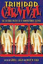 Trinidad Carnival: The Cultural Politics of a Transnational Festival