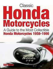Classic Honda Motorcycles : The Identification Guide to the Collectible...