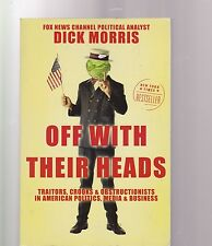 Off With Their Heads: Dick Morris