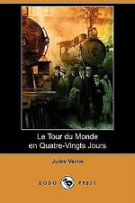 Le Tour Du Monde En Quatre-Vingts Jours (Dodo Press) (French Edition) by Verne,