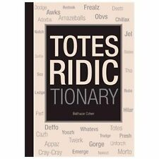 Balthazar Cohen - Totes Ridictionary (2013) - Used - Trade Paper (Paperback