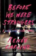 Before We Were Strangers : A Love Story by Renée Carlino (2015, Paperback)