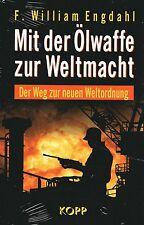 MIT DER ÖLWAFFE ZUR WELTMACHT - F.William Engdahl - BUCH - KOPP VERLAG