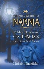 A Family Guide to Narnia : Biblical Truths in C. S. Lewis's the Chronicles of...