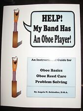 Help! My Band Has an Oboe Player! Instruction Book for Oboe/Reed Problem Solving