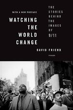 Watching the World Change : The Stories Behind the Images of 9/11... - NEW