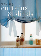 Making Curtains and Blinds: Stylish Window Treatments for Every Room Dorothy Woo