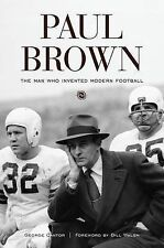 Paul Brown: The Man Who Invented Modern Football by George Cantor (Hardback,...