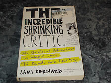 The Incredible Shrinking Critic :  by Jami Bernard Trade paper