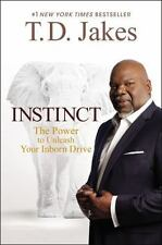 Instinct: The Power to Unleash Your Inborn Drive by Jakes, T. D.