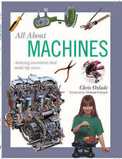 All about Machines: Amazing Inventions That Made Life Easier by Chris Oxlade...