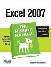 Excel 2007: The Missing Manual MacDonald, Matthew Paperback