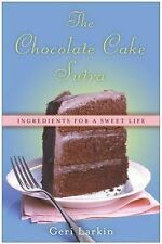 The Chocolate Cake Sutra: Ingredients for a Sweet Life-ExLibrary