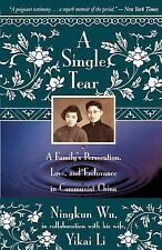 A Single Tear: A Family's Persecution, Love, and Endurance in Communist China, L
