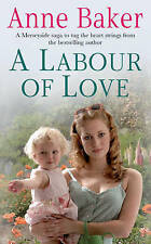 A Labour of Love, Anne Baker, New Book
