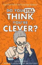 Do You Still Think You're Clever?: Even More Oxford and Cambridge Questions!, Fa