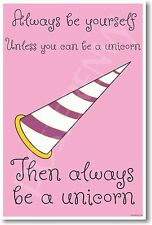 Always Be Yourself Unless You Can Be a Unicorn - NEW Funny POSTER