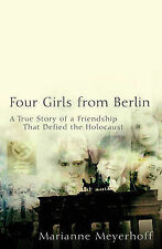 """Four Girls from Berlin Story of Friendship That Defied the Holocaust"" Meyerhoff"